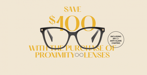 $100 off with the purchase of proximity lenses